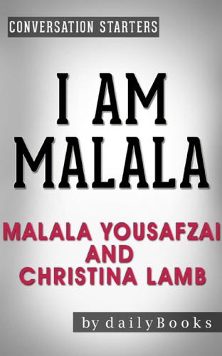 Conversations on I Am Malala: by Malala Yousafzai and Christina Lamb