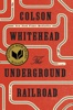 Colson Whitehead - The Underground Railroad (National Book Award Winner) (Oprah's Book Club)  artwork