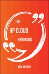The HP Cloud Handbook - Everything You Need To Know About HP Cloud