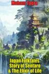 Japan Folktales Story Of Sentaro  The Elixir Of Life