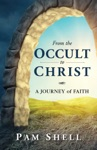 From The Occult To Christ