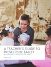 A Teachers Guide To Preschool Ballet