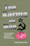 The Karma Of Mao The Incompatibility Of Socialism And Marxism With Buddhist Principles