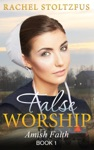 Amish Home False Worship - Book 1