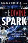 The Divine Spark A Graham Hancock Reader