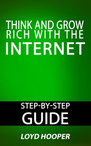 Think and Grow Rich with the Internet Step-by-Step Guide