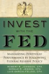 Invest With The Fed Maximizing Portfolio Performance By Following Federal Reserve Policy