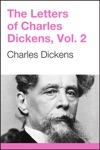 The Letters Of Charles Dickens Volume 2