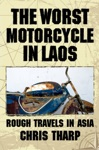 The Worst Motorcycle In Laos Rough Travels In Asia