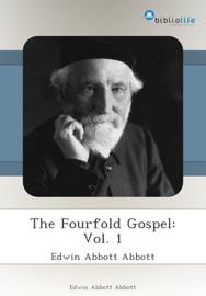 THE FOURFOLD GOSPEL: VOL. 1