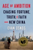 Age of Ambition: Chasing Fortune, Truth, and Faith in the New China - Evan Osnos Cover Art