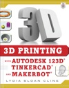 3D Printing With Autodesk 123D Tinkercad And MakerBot
