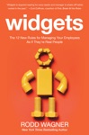 Widgets The 12 New Rules For Managing Your Employees As If Theyre Real People
