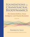 Foundations In Craniosacral Biodynamics Volume Two