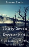 Thirty-Seven Days Of Peril From Scribners Monthly Vol III Nov 1987