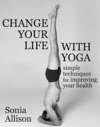 Change Your Life With Yoga