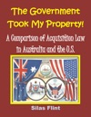 The Government Took My Property A Comparison Of Acquisition Law In Australia And The United States
