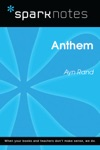 Anthem SparkNotes Literature Guide