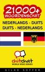 21000 Nederlands - Duits Duits - Nederlands Woordenschat