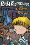 A To Z Mysteries The Orange Outlaw