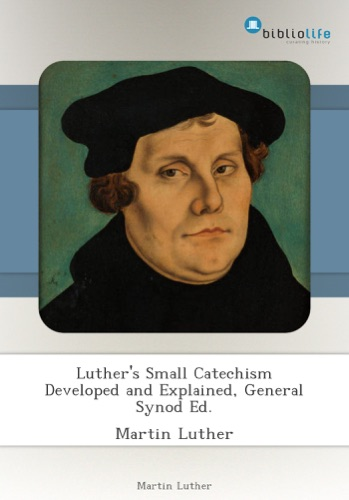 Luthers Small Catechism Developed and Explained General Synod Ed
