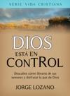 Dios Est En Control Descubre Cmo Librarte De Tus Temores Y Disfrutar La Paz De Dios