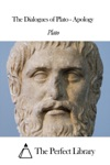 The Dialogues Of Plato - Apology