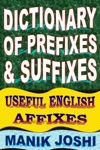 Dictionary Of Prefixes And Suffixes Useful English Affixes