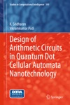 Design Of Arithmetic Circuits In Quantum Dot Cellular Automata Nanotechnology