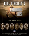 Bill OReillys Legends And Lies The Real West