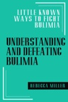 Understanding And Defeating Bulimia