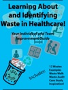 Learning About And Identifying Waste In Healthcare - Bonus Excel File Links To Waste Walk Excel File And Others