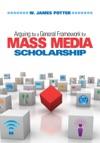 Arguing For A General Framework For Mass Media Scholarship
