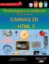 Techniques Creatives Avec Canvas 2D De HTML 5