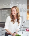 Danielle Walkers Against All Grain Meals Made Simple