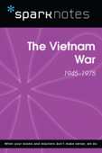 The Vietnam War (1945-1975) (SparkNotes History Note)