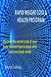 Rapid Weight Loss  Health Program Discover The Secret Code Of Your Body Element Type To Know What Food Your Body Needs