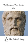 The Dialogues Of Plato - Gorgias