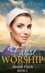 Amish Home False Worship - Book 2