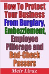 How To Protect Your Business From Burglary Embezzlement Employee Pilferage And Bad-Check Passers