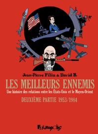 LES MEILLEURS ENNEMIS - DEUXIèME PARTIE 1953/1984. UNE HISTOIRE DES RELATIONS ENTRE LES ÉTATS-UNIS ET LE MOYEN-ORIENT