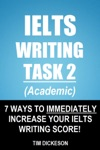 IELTS Writing Task 2 Academic - 7 Ways To Immediately Increase Your IELTS Writing Score