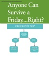 Anyone Can Survive A FridayRight