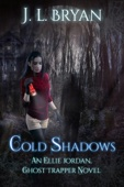 Cold Shadows (Ellie Jordan, Ghost Trapper Book 2) - JL Bryan Cover Art