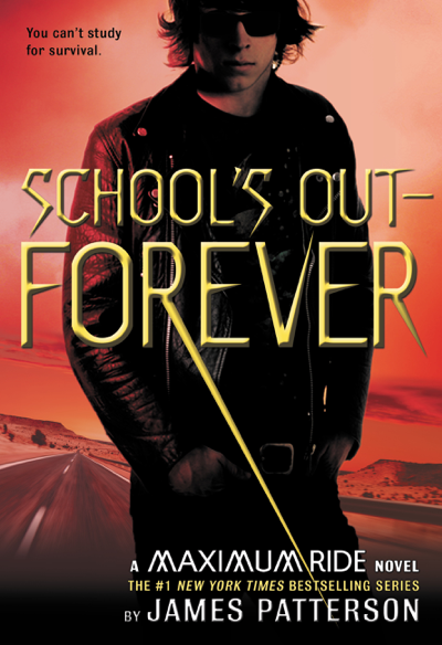 Maximum Ride: School's Out--Forever by James Patterson