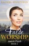 Amish Home False Worship - Book 4