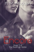 Encore (Book 3 of The Back-up Series) - A.M. Madden Cover Art