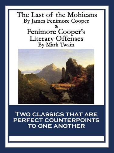 The Last of the Mohicans  Fenimore Coopers Literary Offenses