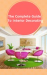The Complete Guide To Interior Decorating
