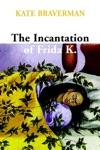 Incantation Of Frida K
